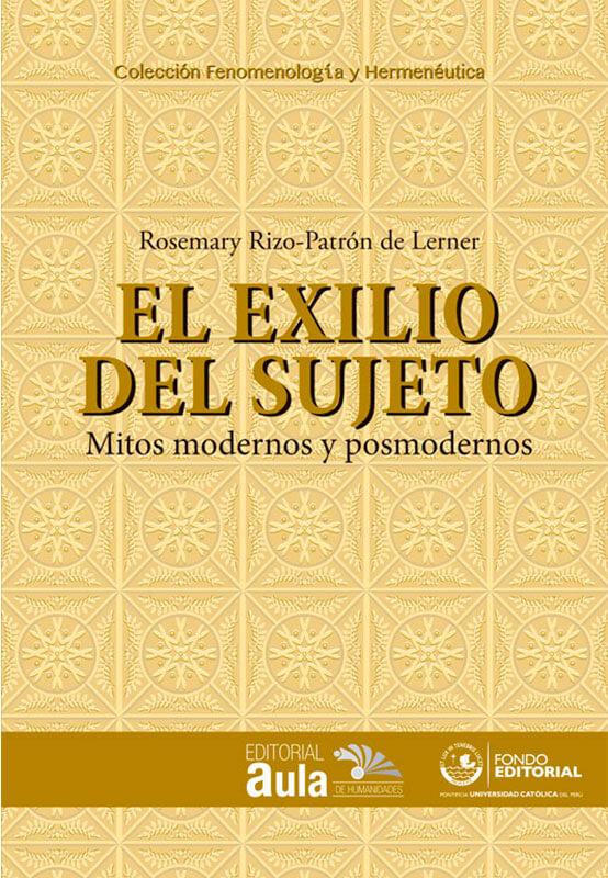 El exilio del sujeto. Mitos modernos y posmodernos