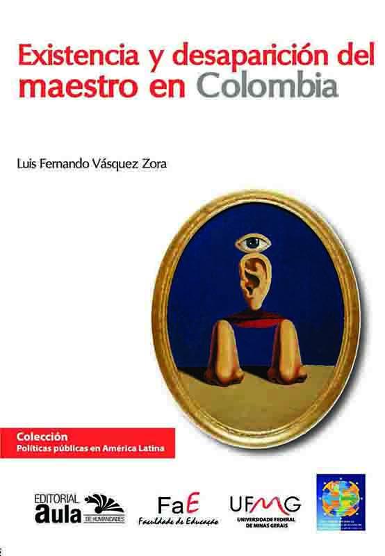 La existencia y desaparición del maestro en Colombia