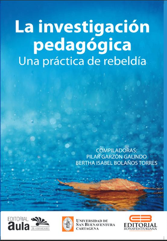 La investigación pedagógica: una práctica de rebeldía