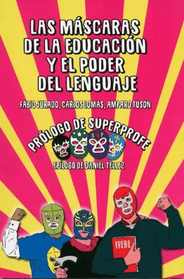 Novedad editorial: «Las máscaras de la educación y el poder del lenguaje»