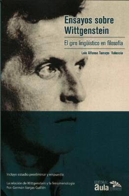 Ensayos sobre Wittgenstein. El giro lingüístico en filosofía