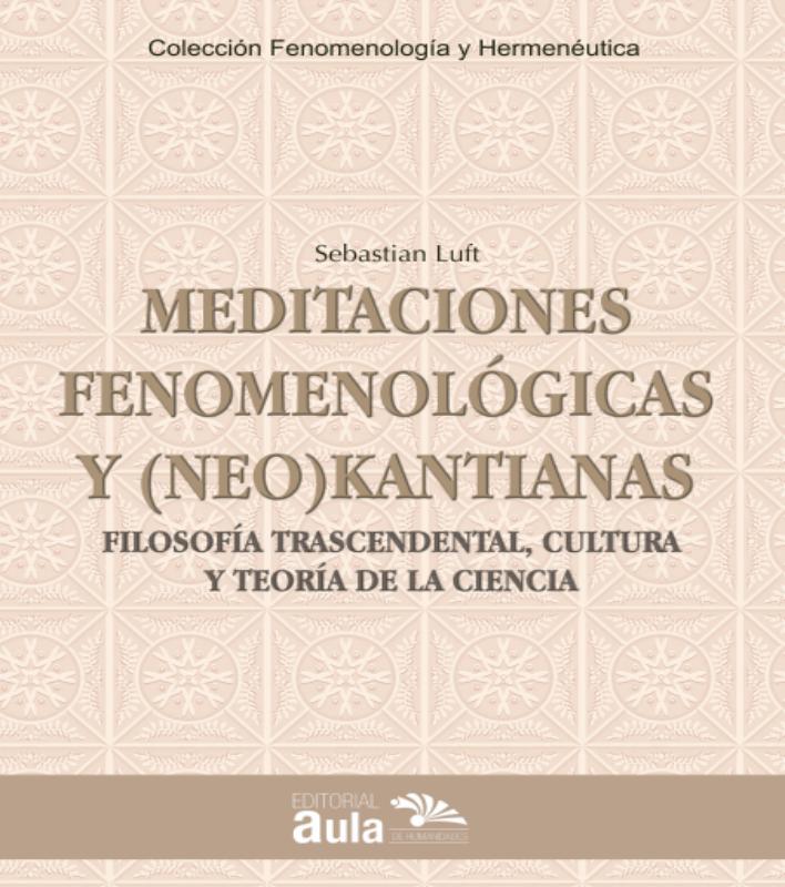 Meditaciones fenomenológicas y (neo)kantianas