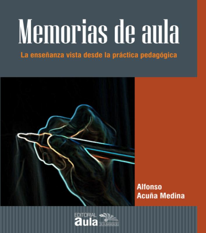 Memorias de aula. La enseñanza vista desde la práctica pedagógica