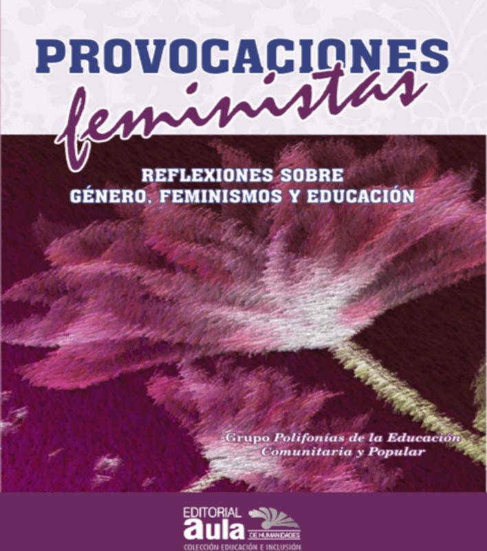 Provocaciones feministas: reflexiones sobre género, feminismos y educación