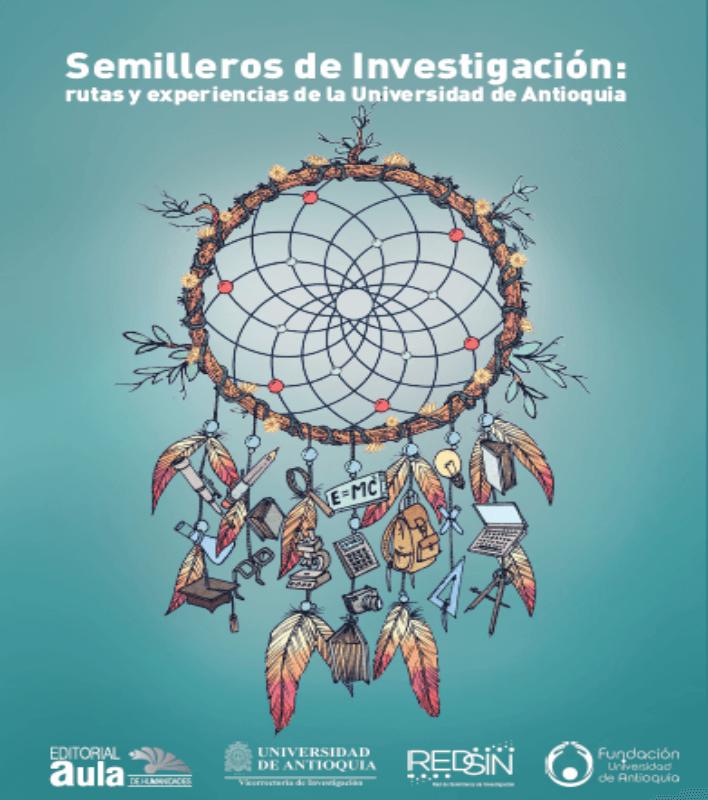 Semilleros de investigación: rutas y experiencias de la Universidad de Antioquia