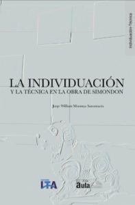 La individuación y la técnica en la obra de Simondon