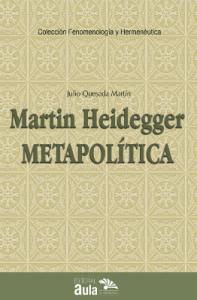 Martin Heidegger. Metapolítica: Cuadernos negros (1931-1938)