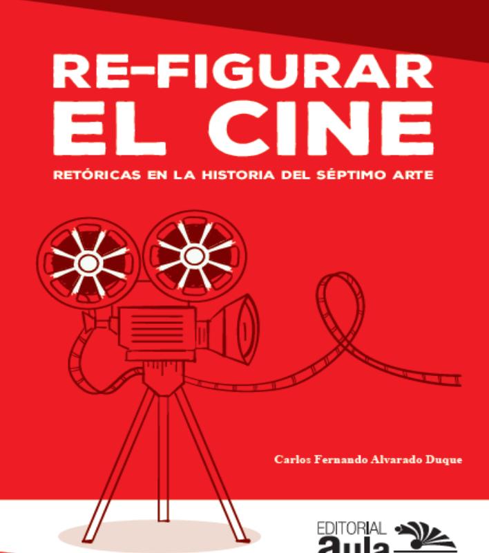 Re-figurar el cine. Retóricas en la historia del séptimo arte