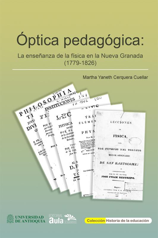 Óptica pedagógica: La enseñanza de la física en la Nueva Granada (1779-1826)