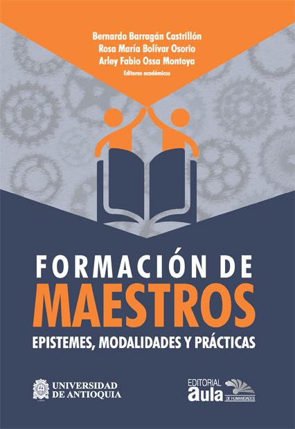 Formación de maestros: epistemes, modalidades y prácticas