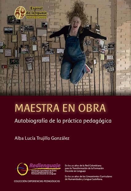 Maestra en obra. Autobiografía de la práctica pedagógica
