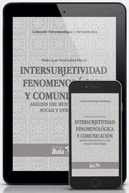 Intersubjetividad fenomenológica y comunicación (Versión digital)