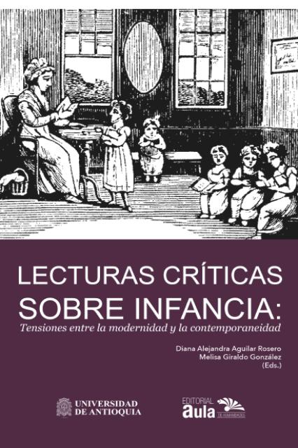 Lecturas críticas sobre infancia : tensiones entre la modernidad y la contemporaneidad