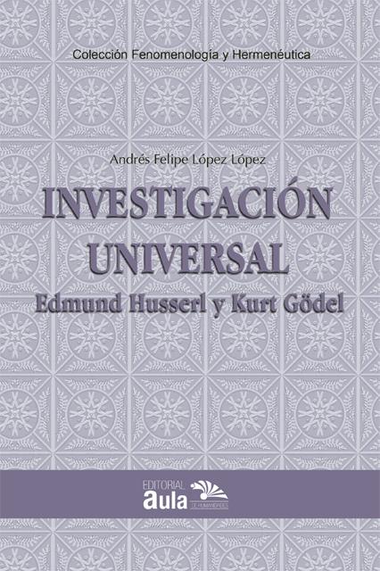 Investigación universal Edmund Husserl y Kurt Gödel