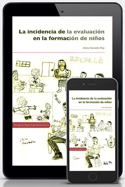 La incidencia de la evaluación en la formación de niños (Versión digital)