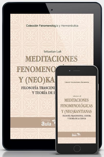 Meditaciones fenomenológicas y (neo)kantianas (versión digital)