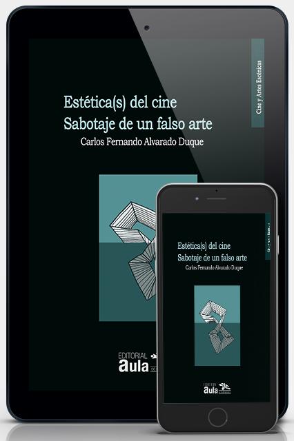 Estética(s) del cine: sabotaje de un falso arte (versión digital)