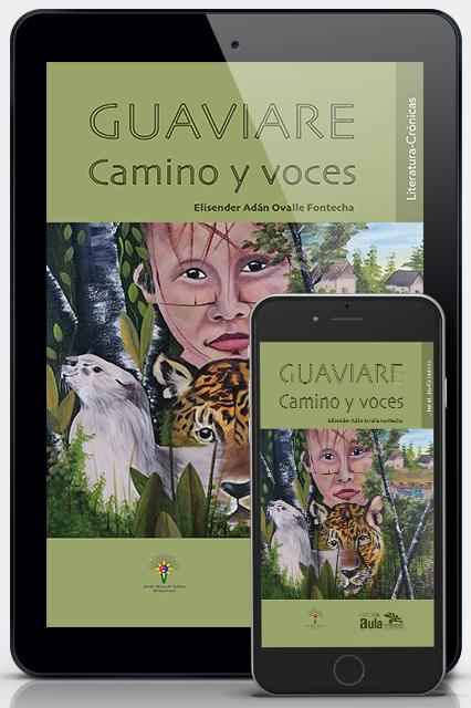 Guaviare Camino y Voces